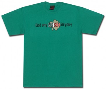 Irish Shirt : Any Irish In You T-Shirt