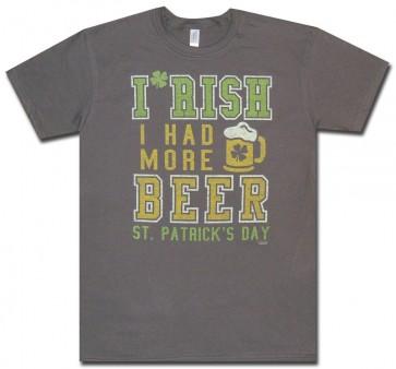 Irish I Had More Beer T Shirt