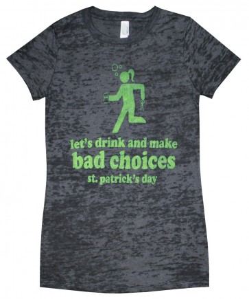 St. Patrick's Day 'Drink & Make Bad Choices' Babydoll Shirt