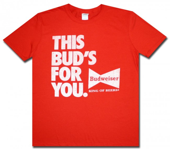 Quot This Bud S For You Quot Budweiser T Shirt Boozingear Com
