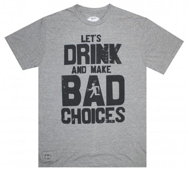 Bad Choices Bottle Opener T Shirt Boozingear Com