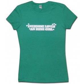 Everyone Loves An Irish Girl Babydoll Shirt