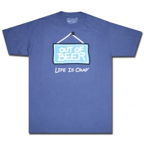 Life Is Crap T-Shirt : Blue Out Of Beer Shirt