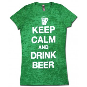 373ad0fde Keep Calm And Drink Beer Women's Burnout Shirt